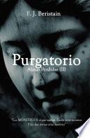 PURGATORIO - Los MONSTRUOS sí que existen y están entre nosotros