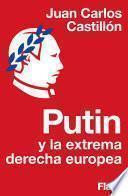 Putin y la extrema derecha europea (Colección Endebate)