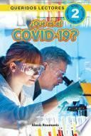 ¿Qué es el COVID-19? Queridos Lectores (Nivel 2)
