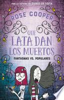 Qué lata dan los muertos (Fantasmas vs Populares 2)