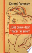 ¿Qué quiere decir hacer el amor?