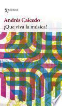 ¡Que viva la música!