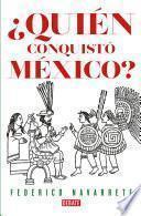 ¿Quién conquistó México?
