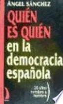 Quién es quién en la democracia española