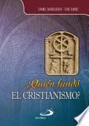 ¿Quién fundó el cristianismo?