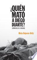 ¿Quién mató a Diego Duarte?