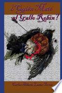 Quien Mato Al Gallo Robin