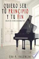 Quiero Ser Tu Principio Y Tu Fin: (relato de Otoño En Manhattan)