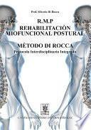 R.M.P. rehabilitacion miofuncional postural metodo di Rocca. Protocolo interdisciplinario integrado