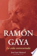 Ramón Gaya, la vida entrecortada