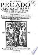 Razon del Pecado original, y Preservacion del en la Concepcion purissima de la Reina de los Angeles maria