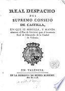 Real Despacho del Supremo Consejo de Castilla en que se arregla y manda observar el plan de Gobierno para el Seminario Real de Educandos de la Ciudad de Valencia