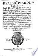 Real Provision, expedida por el acuerdo de esta Audiencia de Aragon, que contiene la instruccion que ha formado Don Francisco Lopez Bechio, Fiscal de S. M. en lo civil, sobre el modo que los corregidores, alcaldes mayores, ordinarios, pedaneos de este Reyno, los abogados, procuradores de los juzgados, los escrivanos de ayuntamientos, concejo, numerarios, reales, y fieles de fechos de êl, como tambien (en los casos que se expressan) los señores temporales deberân usar el papel sellado, en conformidad de la Real Pragmatica, y leyes que hablan de este assumpto