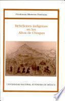 Rebeliones indígenas en los Altos de Chiapas