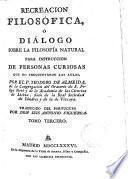 Recreación filosófica o Diálogo sobre la filosofía natural ..