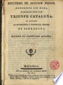 Recuerdo de algunos medios poderosos sin duda para que por fin triunfe Cataluña, no obstante la sensibilísima e inesperada pérdida de Tarragona