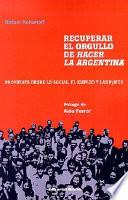 Recuperar el orgullo de hacer la Argentina