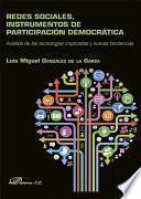 Redes sociales, instrumentos de participación democrática. Análisis de las tecnologías implicadas y nuevas tendencias