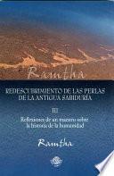 Redescubrimiento de las perlas de la antigua sabiduria/ a Master's Reflections on the History of Humanity