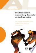 Reestructuración económica y desarrollo en América Latina