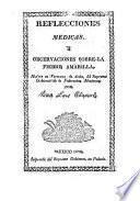 Reflecciones medicas y Obcervaciones sobre la Fiebre Amarilla, etc