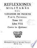 Reflexiones militares del mariscal de campo don Alvaro Navia Ossorio, vizconde de Puerto ...