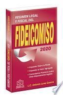 REGIMEN LEGAL Y FISCAL DEL FIDEICOMISO 2020