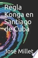 Regla Konga En Santiago de Cuba: Los Musundis En Cuba
