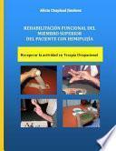 Rehabilitación Funcional Del Miembro Superior Del Paciente con Hemiplejia