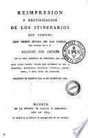 Reimpresion y rectificacion de los itinerarios que compuso don Pedro Boada de las Costas, del consejo de s. m. alcalde del crimen de la real audiencia de Barcelona, etc. etc... saliendo de Madrid dia 12 de Agosto de 1802
