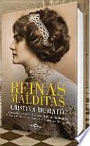 Reinas malditas: Maria Antonieta, Emperatriz Sissi, Eugenia de Montijo, Alejandra Romanov y otras