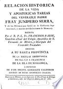 Relacion histórica de la vida y apostólicas tareas del venerable padre fray Junípero Serra