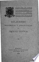 Relaciones históricas y geográficas de América central