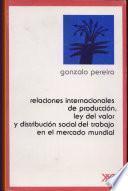 Relaciones internacionales de producción, ley del valor y distribución social del trabajo en el mercado mundial