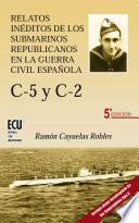 Relatos inéditos de los submarinos republicanos en la Guerra Civil española