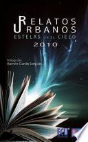 Relatos Urbanos 2010. Estelas en el cielo