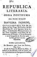 Republica literaria. Obra posthuma de don Diego Saavedra Fajardo ...