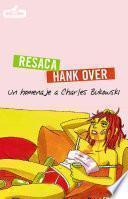 Resaca/Hank Over