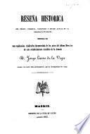 Reseña historica del orígen, progreso, vicisitudes y estado actual de la Idrografía en España, seguida de una esplicacion vindicativa documentada de los actos del último Director de este establecimiento cientifico de la Armada D. J. Lasso de la Vega, etc