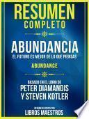 Resumen Completo: Abundancia - El Futuro Es Mejor De Lo Que Piensas (Abundance)