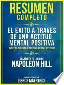 Resumen Completo: El Exito A Traves De Una Actitud Mental Positiva