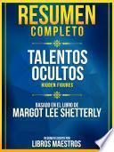 Resumen Completo: Talentos Ocultos (Hidden Figures) - Basado En El Libro De Margot Lee Shetterly