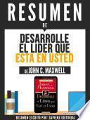 Resumen De Desarrolle El Lider Que Esta En Usted - De John C. Maxwell