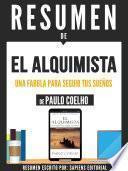 Resumen De El Alquimista: Una Fabula Para Seguir Tus Sueños - De Paulo Coelho