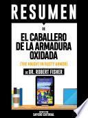 Resumen De El Caballero De La Armadura Oxidada (The Knight In Rusty Armor) - De Dr. Robert Fisher