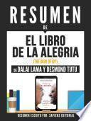 Resumen De El Libro De La Alegría (The Book Of Joy) - De Dalai Lama Y Desmond Tutu