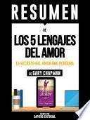 Resumen De Los 5 Lenguajes Del Amor: El Secreto Del Amor Que Perdura - De Gary Chapman