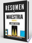 Resumen De Maestría (Mastery) - De Robert Greene