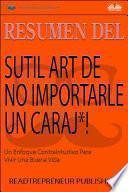 Resumen Del Sutil Arte De No Importarle Un Caraj*!