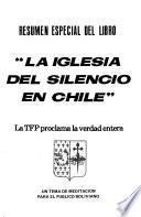 Resumen especial del libro La Iglesia del silencio en Chile